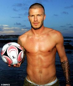 david beckham...something about him....never wears a shirt.  And I like it that way.