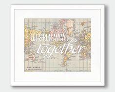 World Map Printable Art Lets Run Away by thekismetprintpress