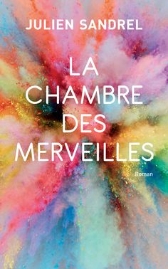 Buy La Chambre des Merveilles by Julien Sandrel and Read this Book on Kobo's Free Apps. Discover Kobo's Vast Collection of Ebooks and Audiobooks Today - Over 4 Million Titles! Feel Good Books, Books To Read, Celine, Ebooks Pdf, English Book, Walmart, Online Library, Lus, My Emotions