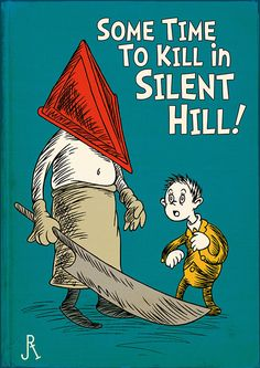 Horror Dr. Seuss Fan Art Silent Hill, Dr Seuss Art, Dr. Seuss, Funny Horror, Horror Art, Horror Cartoon, Scary Movies, Horror Movies, Dr Seuss Stories