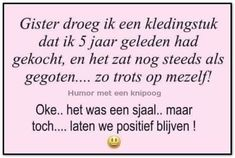 Stupid Texts, Qoutes, Funny Quotes, Dutch Quotes, One Liner, Angst, Humor, Slogan, Don't Forget