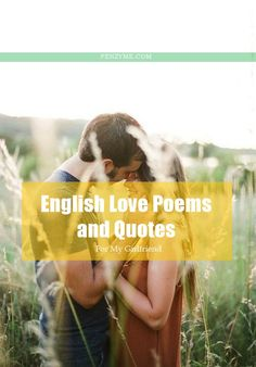 English Love Poems and Quotes for My Girlfriend: Best 40