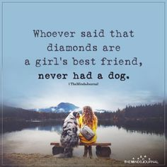 30 + Dog Quotes That Will Melt Every Animal Lover's Heart Cute Dog Quotes, Puppy Quotes, Love For Dogs Quotes, Dog Qoutes, Inspirational Animal Quotes, Animal Lover Quotes, A Girl And Her Dog Quotes, Girl And Dog, Dog Beds