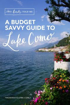 Budget Savvy Guide to Lake Como, Bellagio