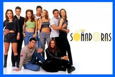 La telenovela Soñadoras tuvo mucho éxito a finales de los años 90.