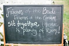"""I've never been a fan of the phrase, """"Pick a seat, not a side.""""  It sounds incredibly abrasive and rude.  This is much cuter and conveys the same   http://bestromanticweddings.blogspot.com"""