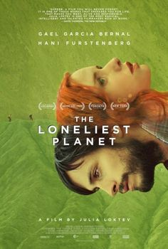 The Loneliest Planet. Not for everyone, this is a languid film that may try your patience. But if you love color, sound, and emotion, this one's for you. Sensitive types beware: there is a full nudity scene at the very beginning, and I did fast forward through the sensual scenes.