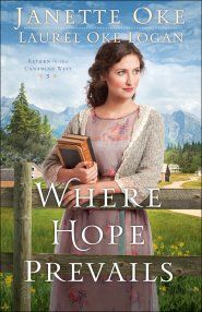 Buy Where Hope Prevails (Return to the Canadian West Book by Janette Oke, Laurel Oke Logan and Read this Book on Kobo's Free Apps. Discover Kobo's Vast Collection of Ebooks and Audiobooks Today - Over 4 Million Titles! I Love Books, New Books, Good Books, Books To Read, Reading Books, Library Books, Reading Lists, Book Lists, Janette Oke Books