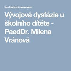 Vývojová dysfázie u školního dítěte - PaedDr. Milena Vránová Adhd