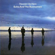 Echo & The Bunnymen. Heaven Up Here