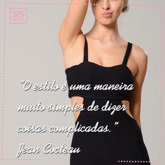 O estilo é uma maneira muito simples de dizer coisas complicadas. Jean Cocteau