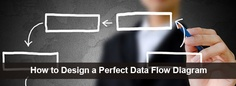 How to Design a Perfect Data Flow Diagram