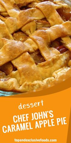 Chef John's Caramel Apple Pie – Quick Family Recipes