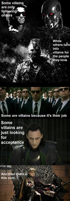 Some villains you are able to understand, but others…