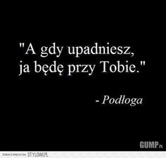 Twoja kochana i jedyna na Stylowi.pl Stupid Quotes, Real Quotes, Happy Quotes, Life Quotes, Polish Memes, Quotes About Everything, Wtf Funny, My Guy, Poetry Quotes