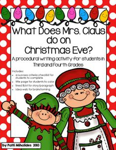 What does Mrs. Claus do on Christmas Eve? A procedural writing activity for students in Third and Fourth Grade. Can easily be used as a story writing activity as well.