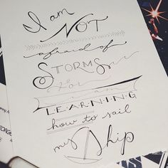 """handwrittenbycassiclerget:  """"I am not afraid of storms for I am learning how to sail my ship."""" #louisamayalcott #handwrittenbycassi #lettering #handlettering #vscocam"""