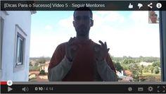 A Importância de Seguir Mentores Ouve Porquê: https://soundcloud.com/fernando-jorge-parracho/dicas-para-o-sucesso-video-5-seguir-mentores