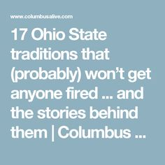 17 Ohio State traditions that (probably) won't get anyone fired . and the stories behind them Buckeye Game, Buckeyes Football, Ohio State Football, Ohio State University, Ohio State Buckeyes, Getting Fired, Traditional, Band, Woman Cave