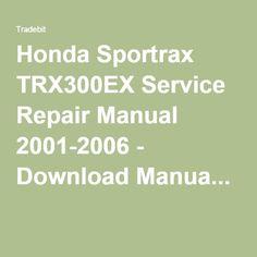 Honda Sportrax TRX300EX Service Repair Manual 2001-2006 - Download Manua...
