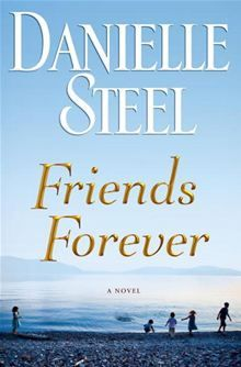 Friends Forever: A Novel By: Danielle Steel. Click Here to buy this eBook: http://www.kobobooks.com/ebook/Friends-Forever-A-Novel/book-N5ffLz9SpEqhmgZWFrq2XA/page1.html# #kobo #newreleases #ebooks