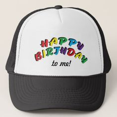 Happy Birthday to Me | Funny Trucker Hat - http://WeBuySemiTrailers.com
