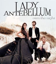 #LadyAntebellum Own the Night