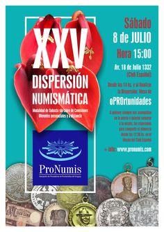 XXV Dispersión Numismática de ProNumis. Sábado 8 de julio de 2017. 15:00 horas. Avda. 18 de julio 1332, Montevideo.