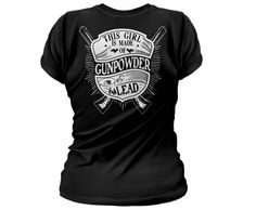 Sons of Liberty Tees: This Girl is Made of Gunpowder and Lead. Women's T-Shirt.