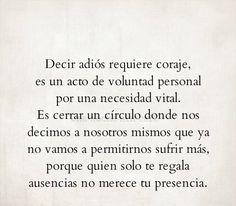 〽️ Decir adiós requiere coraje, es un acto de voluntad personal por una necesidad vital...