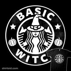 Basic Witch | Shirtoid #beware1984 #halloween #starbucks #witch