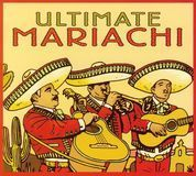 Ultimate Mariachi [CD]