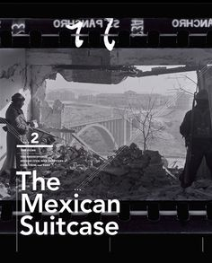 Lost since 1939, the Mexican Suitcase contains nearly 4,500 negatives documenting the Spanish Civil War by Robert Capa, Chim (David Seymour), and Gerda Taro. These films had traveled from Paris via the south of France to Mexico City, where, almost seventy years later, they were recovered and now reside in the collection of the International Center of Photography.