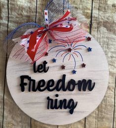 Happy Crafters, Let Freedom Ring, Circle Art, July Crafts, Wood Doors, Door Hangers, Woodwork, Wood Signs, 4th Of July