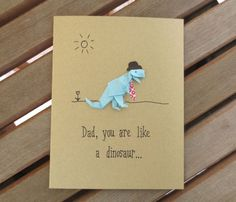 Dad, you are like a dinosaur... totally awesome! father's day card, dad birthday card, card for dad