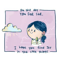 Feeling Sad, How Are You Feeling, Love Quotes, Inspirational Quotes, Happy Song, Kawaii Illustration, I Am Sad, Good Energy, Finding Joy