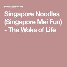 Singapore Noodles (Singapore Mei Fun) - The Woks of Life