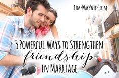 There are many ways to capture the heart of your husband, but if you want to capture his heart for a lifetime, work on being his friend.