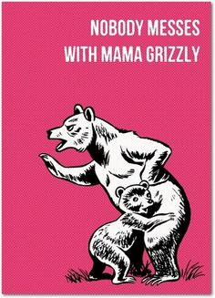 Mama Grizzly - Mother's Day Greeting Cards - Pop Ink - Begonia - Pink : Front