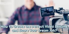 How to Create the Perfect Video Resume and Score Your Dream Job? - CareerMetis.com