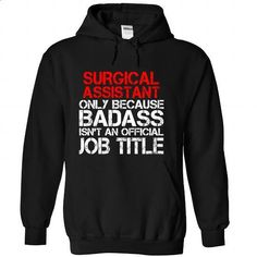 SURGICAL ASSISTANT-the-awesome - #sweatshirt for teens #sweater jacket. CHECK PRICE => https://www.sunfrog.com/LifeStyle/SURGICAL-ASSISTANT-the-awesome-Black-74579305-Hoodie.html?68278