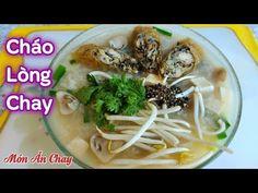 (556) Cách Nấu CHÁO LÒNG CHAY Thơm Ngon Rất Đơn Giản/ Món Chay Ngon Bà Mẹ Quê. - YouTube