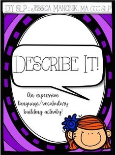 """Describe It"" is an activity designed to increase the expressive language skills as well as expand the vocabulary of children grades 1-5.It comes with a ""cheat sheet"" for students to use to develop strategies for describing objects. Three worksheets and a directions page are also included.Thanks for looking!"