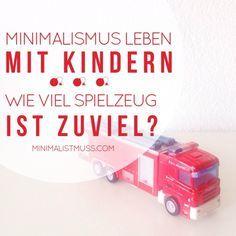 minimalistisch leben mit Kindern - Wie viel Spielzeug ist zuviel? Wichtige Überegung beim Aufräumen. Weniger ist da mehr.