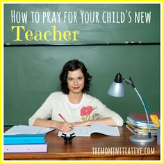 10 WAYS TO PRAY FOR YOUR CHILD'S NEW TEACHER! If you're a TEACHER, come share what we could add to the list! If you're a momma who is praying for her child's new teacher, come share some of the things you pray for.