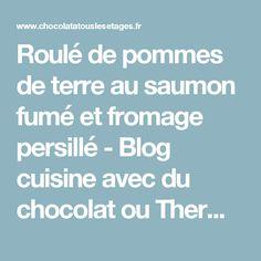 Roulé de pommes de terre au saumon fumé et fromage persillé - Blog cuisine avec du chocolat ou Thermomix mais pas que