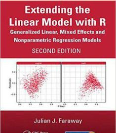 Extending The Linear Model With R: Generalized Linear Mixed Effects And Nonparametric Regression Models Second Edition PDF