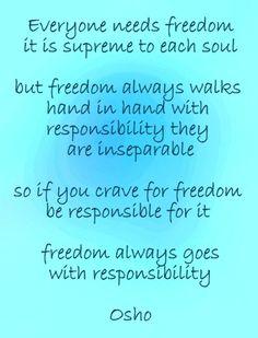 Everyone needs freedom - Osho