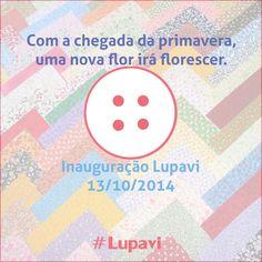 O nosso botão está se transformando em flor. Falta pouco, dia 13/10, a inauguração que você está aguardando www.lupavi.com.br #Lupavi #Patchwork #Artesanato #Customizado #Inauguracao www.lupavi.com.br