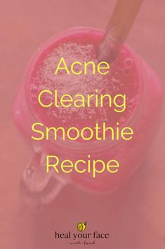 Acne clearing smoothie recipe from Heal Your Face With Food Clear Skin Acne clearing FACE food Heal recipe smoothie - Acne Treatment Recipe Smoothie, Smoothie Vert, Green Smoothie Recipes, Juice Recipes, Healthy Smoothies, Healthy Recipes, Doterra Acne, Food For Acne, Clear Skin Diet